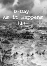 D-Day: As it Happens (1)