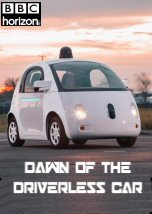 Dawn of the Driverless Car