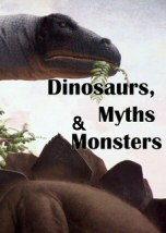 Dinosaurs Myths and Monsters