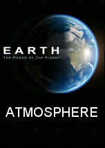 Earth, the Power of the Planet: Atmosphere