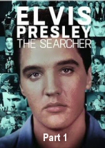 Elvis Presley: The Searcher First Part