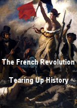 The French Revolution: Tearing Up History