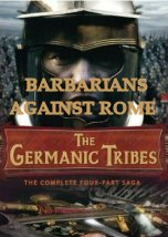 The Germanic Tribes: Barbarians Against Rome