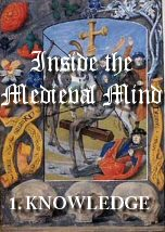 Inside the Medieval Mind: Knowledge