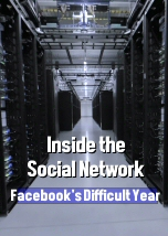 Inside the Social Network: Facebook Difficult Year
