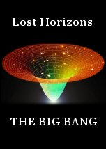 Lost Horizons: The Big Bang
