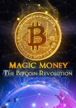 Magic Money The Bitcoin Revolution