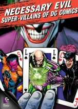Necessary Evil Super-Villains of DC Comics