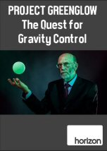 Project Greenglow The Quest for Gravity Control