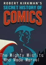 The Mighty Misfits Who Made Marvel