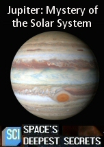 Jupiter: Mystery of the Solar System