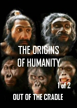 The Origins of Humanity 1of2