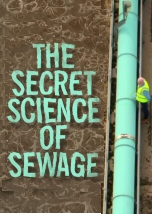 The Secret Science of Sewage