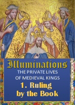 Illuminations: the private lives of medieval kings