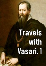 Travels with Vasari 1