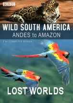 Wild South America: Lost Worlds