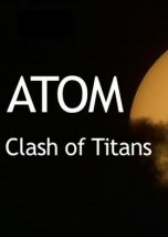 Atom: The Clash of Titans