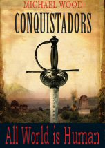 Conquistadors: All World is Human