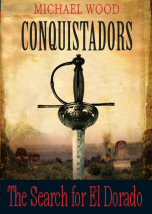 Conquistadors: The Search for El Dorado