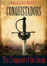 Conquistadors: The Conquest of the Incas