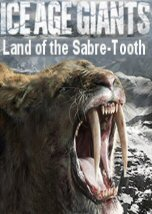 Ice Age Giants: Land of the Sabre-Tooth