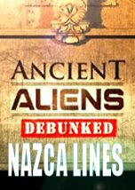 Ancient Aliens Debunked: Nazca Lines
