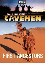 Walking with Cavemen: First Ancestors